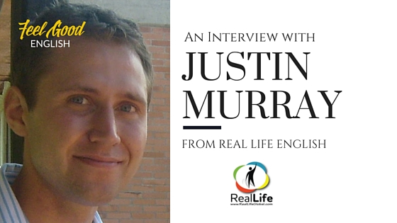 An Interview with Justin from Real Life English