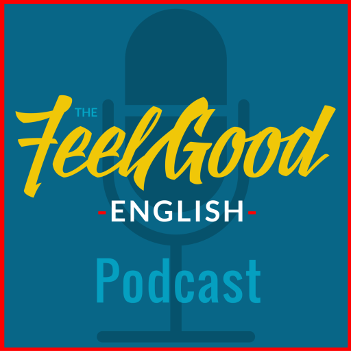 What is the Feel Good English Podcast?