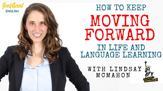 Lindsay McMahon – How to Keep Moving Forward in Life and English Learning