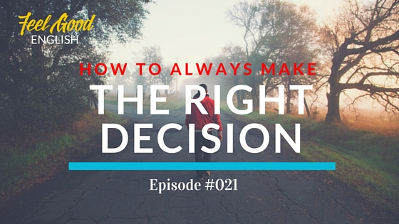 "How to Always Make the Right Decision – ""Decisive"" by Chip and Dan Heath"