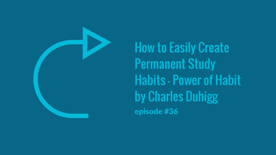 How to Easily Create Permanent English Habits: The Power of Habit by Charles Duhigg