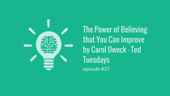 Developing a Growth Mindset with Carol Dweck – Ted Tuesdays