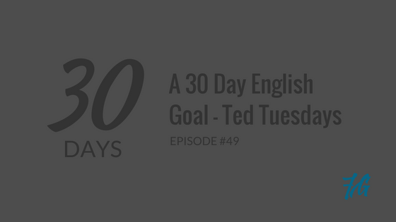 30 Day English Goal – Ted Tuesdays