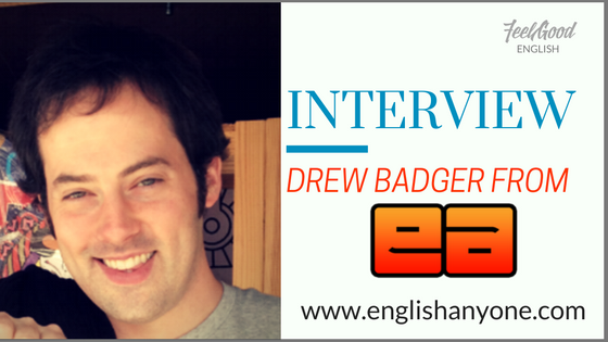 Drew Badger from EnglishAnyone.com Shares Life-Changing Tips