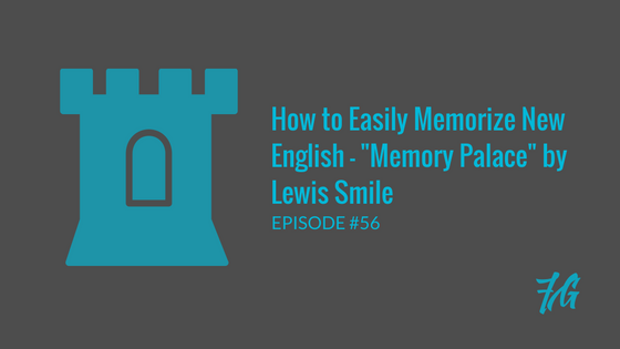 "A Memorization Technique that Works! – ""Memory Palace"" by Lewis Smile"