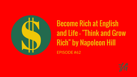 "Become Rich with English – ""Think and Grow Rich"" by Napoleon Hill"