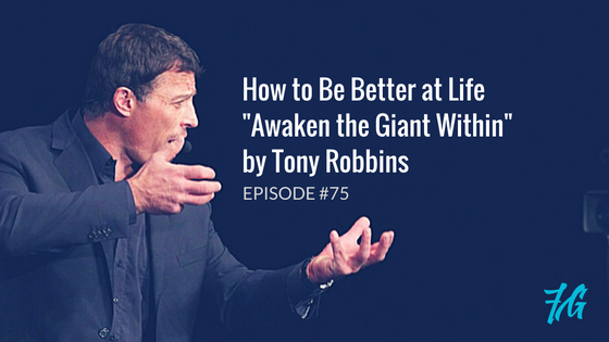 "How to Be Better at Life ""Awaken the Giant Within"" by Tony Robbins"