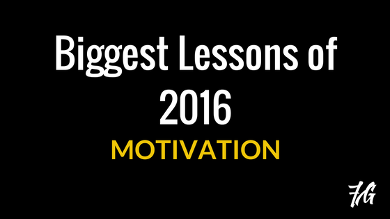 Biggest Lessons of 2016 – Motivation