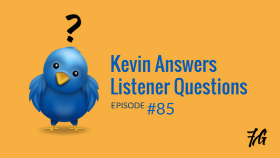 Kevin Answers Listener Questions :)