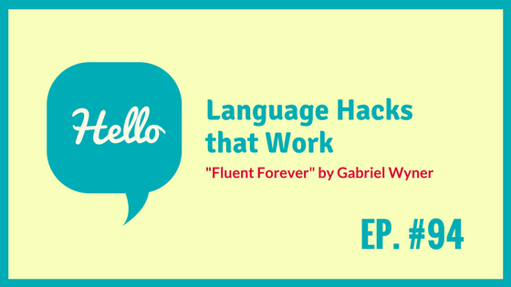 "Language Hacks that Work – ""Fluent Forever"" by Gabriel Wyner"