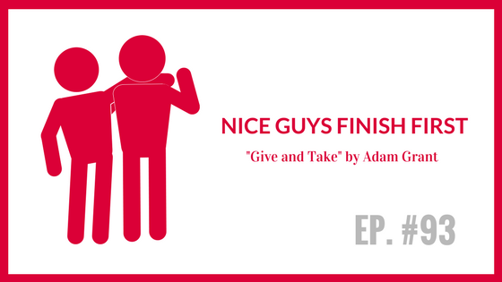 "Nice Guys Finish First ""Give and Take"" by Adam Grant"