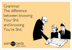 grammar you're shit your shit