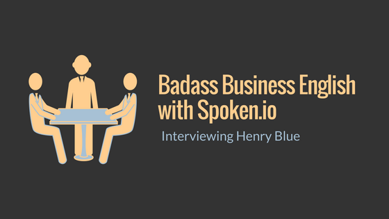 Baddass Business English with Spoken.io
