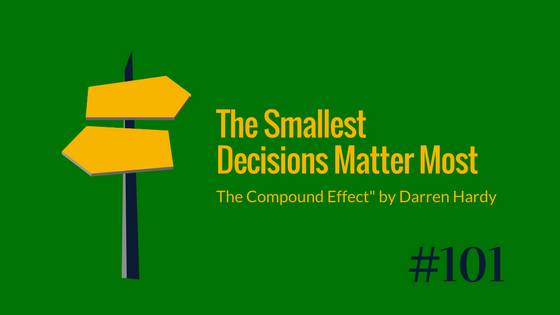 The reason the littlest decisions matter most