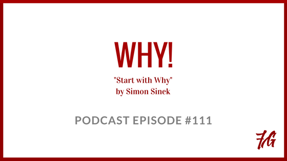 Start with Why – How to Find Motivation and Be an Effective Leader