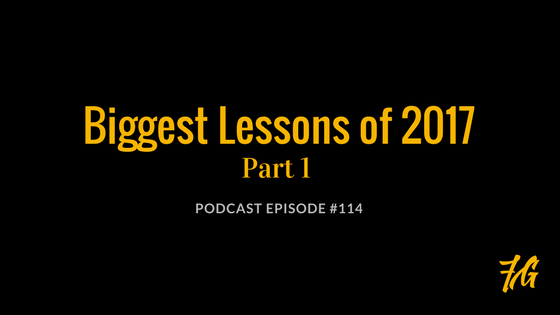 Review the Biggest Lessons Learned from 2017 – Part 1